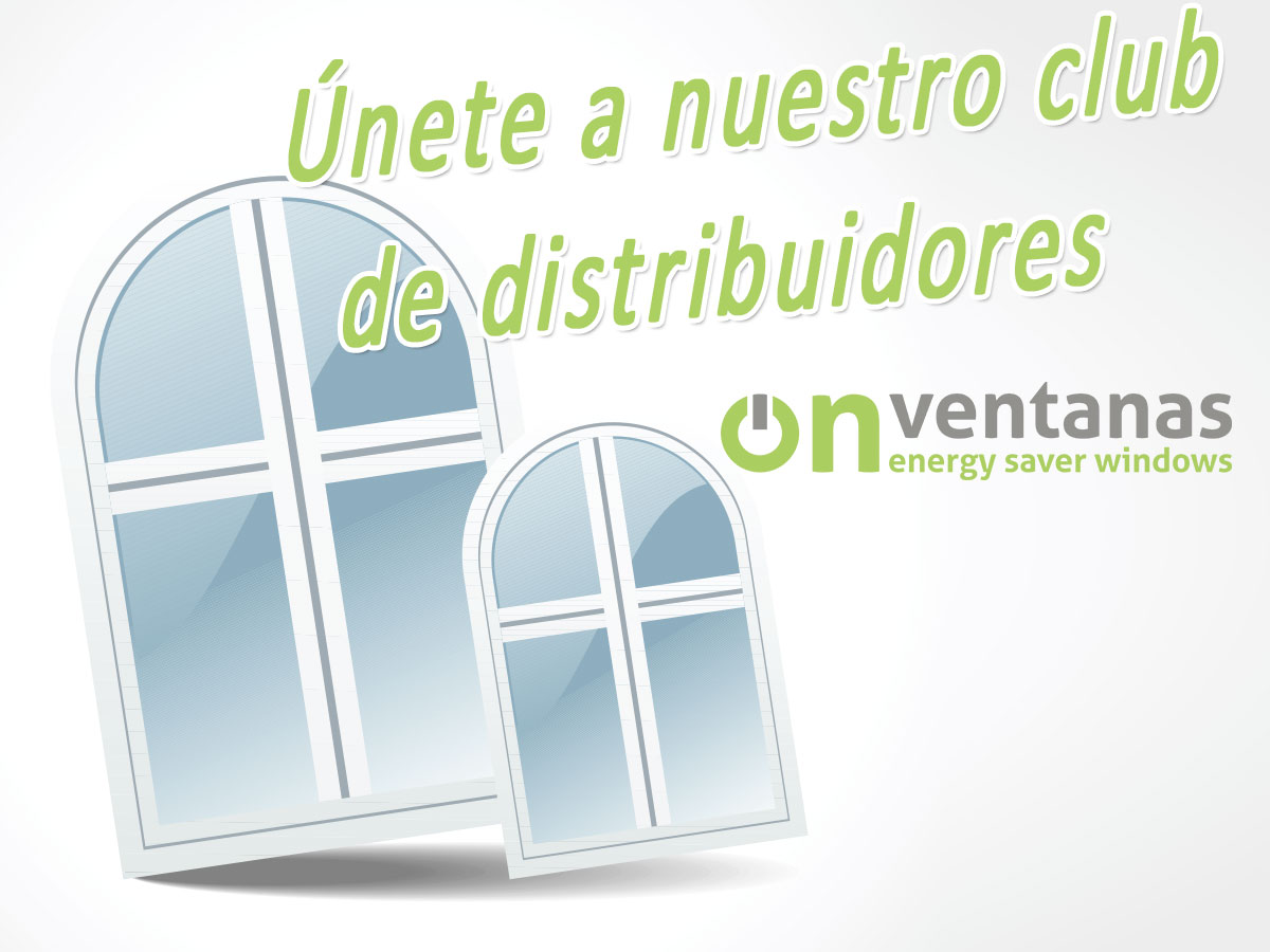 Únete al club distribuidroes Onventanas