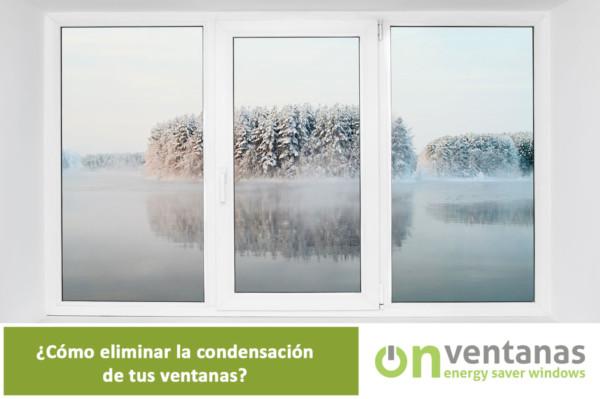 Cómo eliminar condensación ventanas
