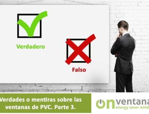 Verdades o mentiras sobre las ventanas de PVC. Parte 3